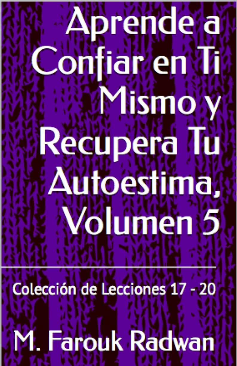 Libro aprende a confiar en ti mismo  y recupera tu autoestima volumen 5
