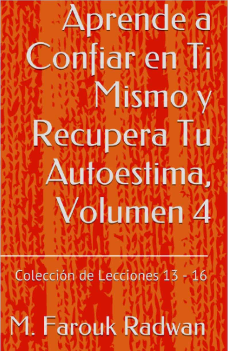 Libro aprende a confiar en ti mismo  y recupera tu autoestima volumen 4