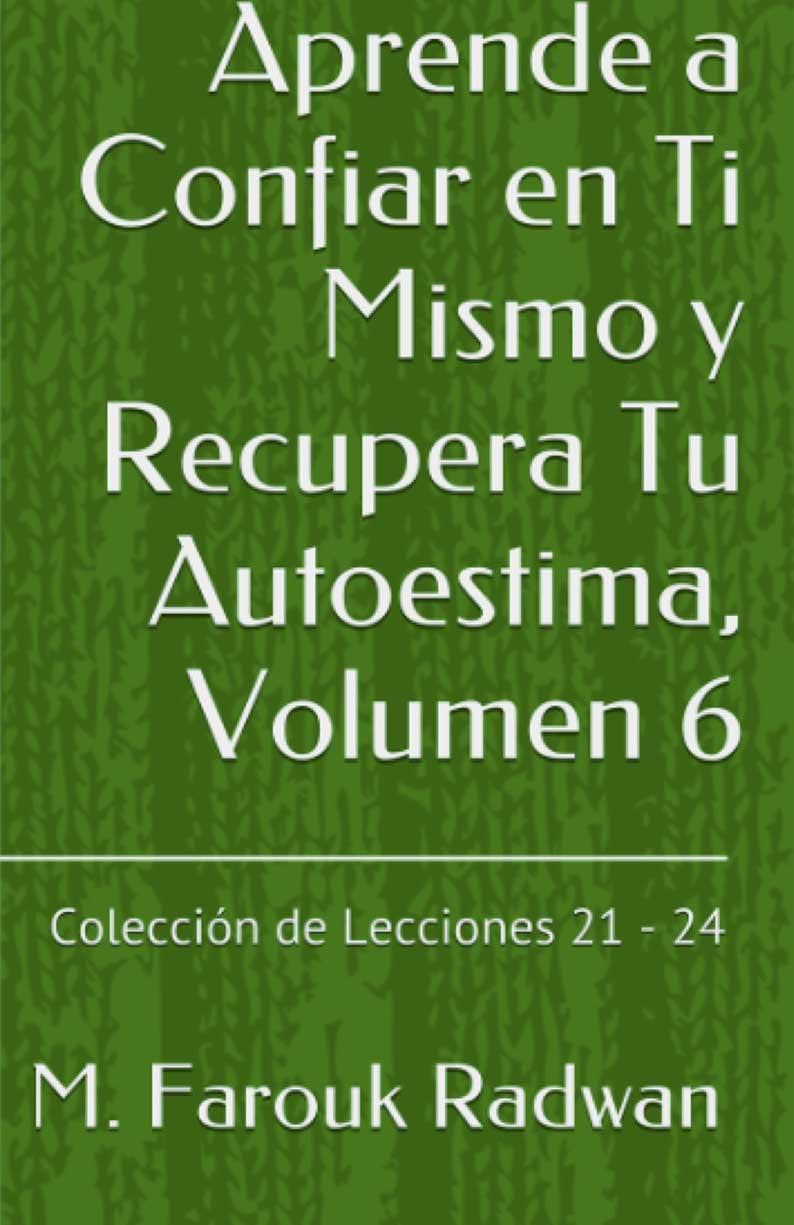Libro aprende a confiar en ti mismo  y recupera tu autoestima volumen 6