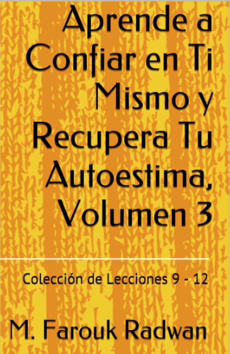 Libro aprende a confiar en ti mismo  y recupera tu autoestima volumen 3